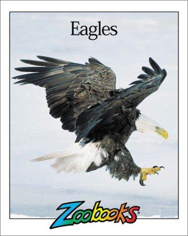 9781888153415: Eagles (Zoobooks Series)