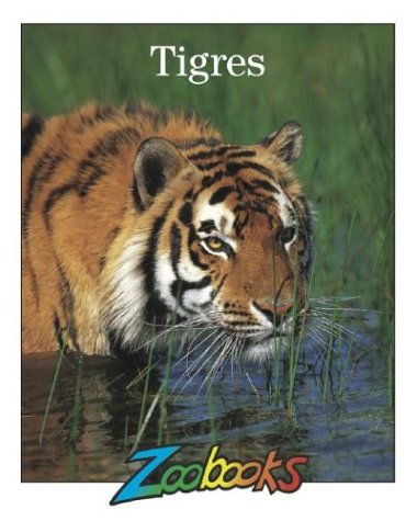 Tigres (Zoobooks) (Spanish Edition): Biel, Timothy L.; Quality Books; Wexo, John Bonnett