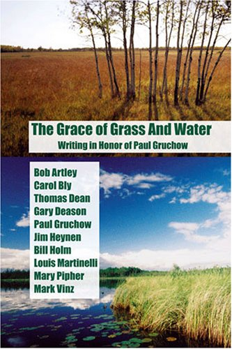 9781888160284: The Grace of Grass and Water: Writing in Honor of Paul Gruchow