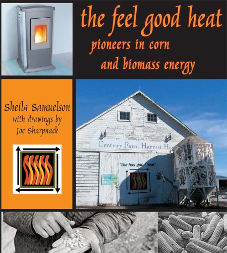 The Feel-good Heat: Pioneers Of Corn and Biomass Energy
