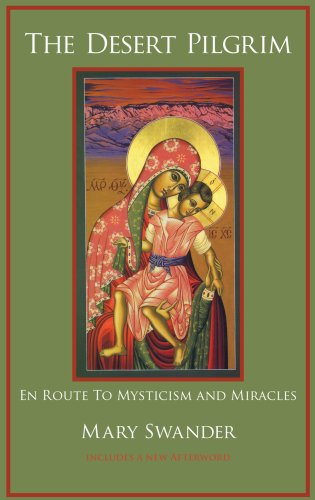 9781888160338: The Desert Pilgrim: En Route to Mysticism and Miracles