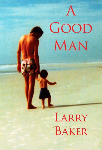 A Good Man: Larry Baker
