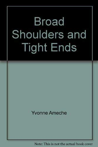 Broad Shoulders and Tight Ends: Yvonne Ameche