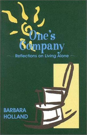 One's Company: Reflections On Living Alone (9781888173086) by Barbara Holland
