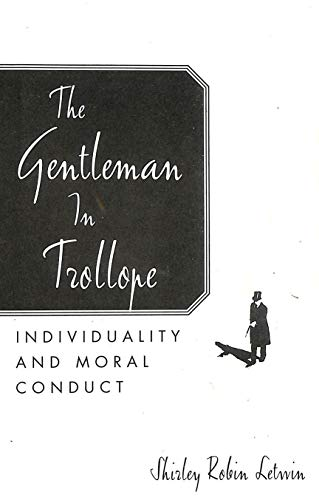 9781888173222: The Gentleman in Trollope: Individuality and Moral Conduct