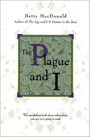 The Plague And I (Common Reader Editions): MacDonald, Betty Bard