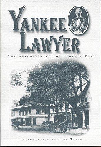 Yankee Lawyer: The Autobiography of Ephraim Tutt: Tutt, Ephraim.