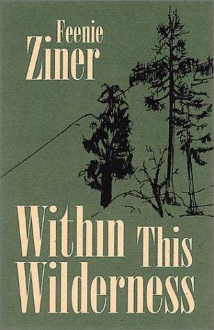 Within This Wilderness: Ziner, Feenie