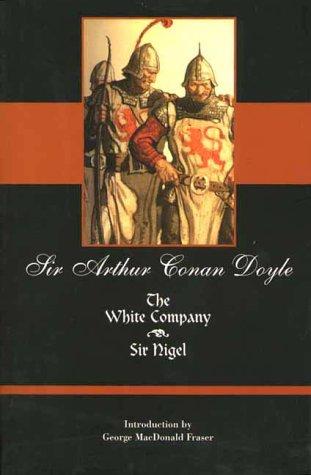 The White Company and Sir Nigel: Arthur Conan Doyle