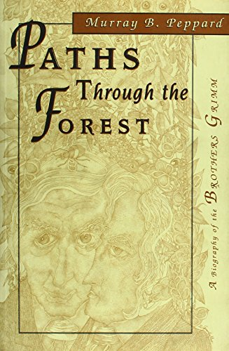 9781888173918: Paths Through the Forest: A biography of the Brothers Grimm