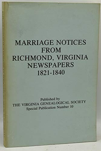 9781888192018: Marriage Notices from Richmond, Virginia Newspapers, 1821-1840