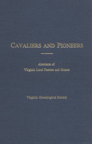 9781888192100: Cavaliers and Pioneers: Abstracts of Virginia Land Patents and Grants, Vol. 4