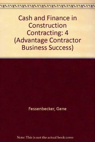 9781888198188: Cash and Finance in Construction Contracting (Advantage Contractor Business Success)