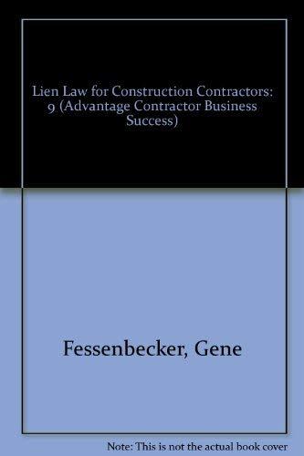 Lien Law for Construction Contractors (Advantage Contractor Business Success): Fessenbecker, Gene