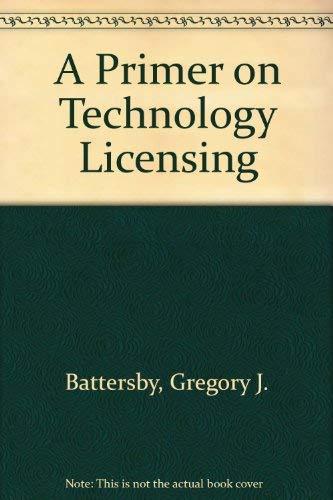 9781888206074: A Primer on Technology Licensing