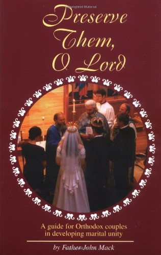 Preserve Them, O Lord: A guide for: Mack, Father John