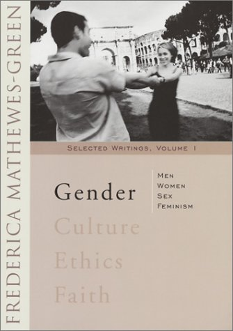 Gender: Men, Women, Sex , Feminism (1888212314) by Frederica Mathewes-Green