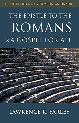 9781888212518: The Epistle to the Romans: A Gospel For All (Orthodox Bible Study Companion)