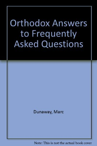 Orthodox Answers to Frequently Asked Questions: Marc Dunaway