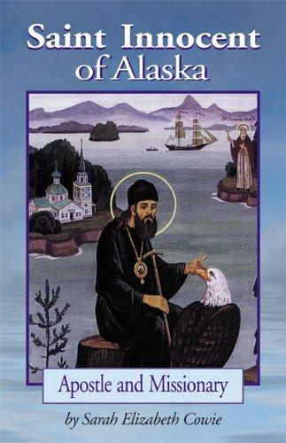 9781888212747: St. Innocent of Alaska: Apostle and Missionary