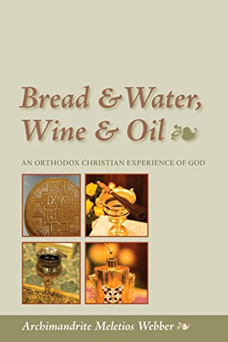 9781888212914: Bread & Water, Wine & Oil: An Orthodox Christian Experience of God