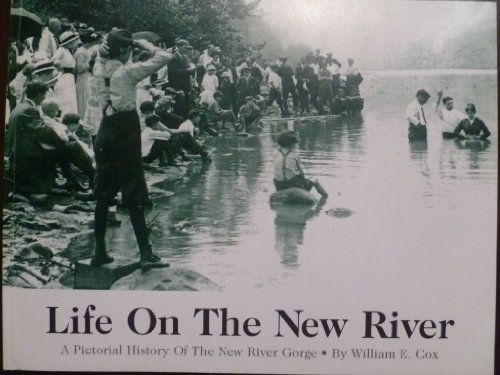 9781888213515: Life on the New River: A pictorial history of the New River Gorge