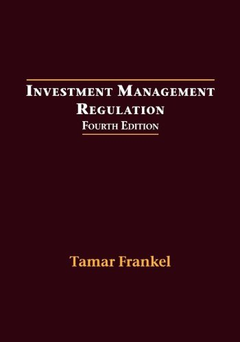Investment Management Regulation, Fourth Edition: Frankel, Tamar
