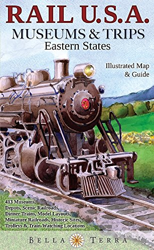 Rail U.S.A. Museums Trips: Eastern States Illustrated
