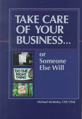 Take Care of Your Business.or Someone Else: Michael McKinley