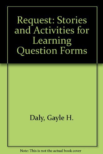 9781888222487: Request: Stories and Activities for Learning Question Forms
