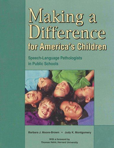 Making a Difference for America's Children: Speech-Language: Barbara J. Moore-Brown,