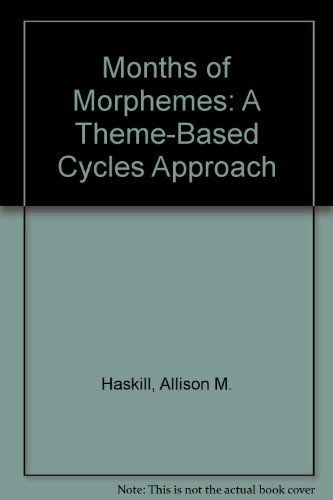 9781888222739: Months of Morphemes: A Theme-Based Cycles Approach