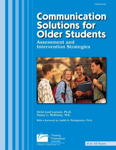 Communication Solutions for Older Students: Assessment and: Vicki Lord Larson