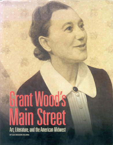 9781888223545: Grant Woods Main Street: Art, Literature, and the American Midwest