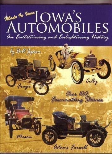 Iowas Automobiles an Entertaining and Enlightening History