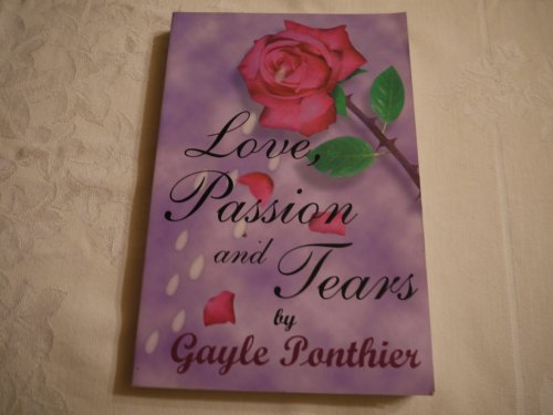 9781888224047: Love, Passion and Tears