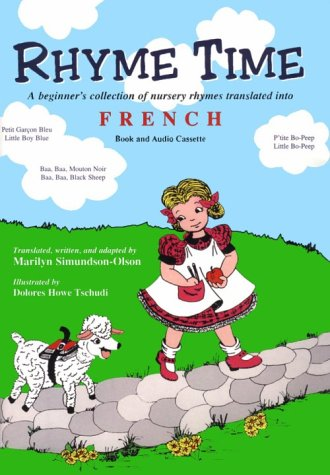 Rhyme Time: A Beginner's Collection of Nursery Rhymes Translated into French (French Edition):...