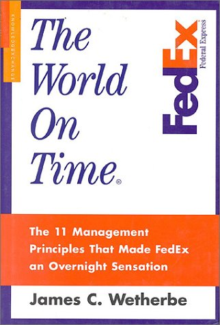 9781888232066: The World on Time: The 11 Management Principles That Made FedEx an Overnight Sensation