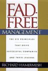 9781888232202: Fad-Free Management: The Six Principles That Drive Successful Companies and Their Leaders