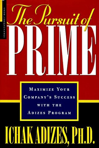 9781888232226: The Pursuit of Prime: Maximize Your Company's Success With the Adizes Program