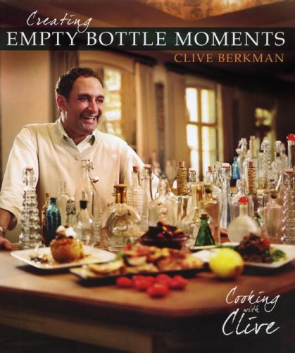 Empty Bottle Moments (Signed By Author) Cooking With Clive: Berkman, Clive