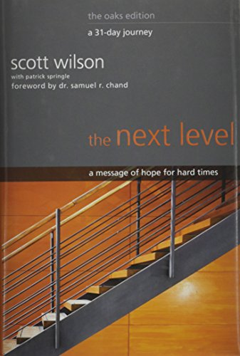 9781888237894: The Next Level A Message of Hope for Hard Times The Oaks Edition A 31-Day Journey