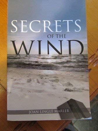 Secrets of the Wind: Joan Lingle Marler