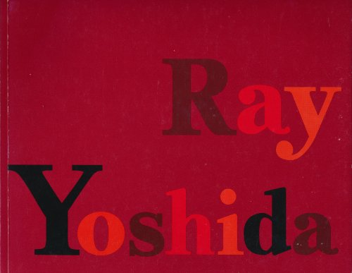 Ray Yoshida: A Retrospective, 1968-1998 (1888254017) by Yoshida, Ray; Nutt, Jim; Yood, James