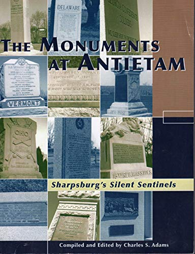 9781888256086: The monuments at Antietam: Sharpsburg's silent sentinels