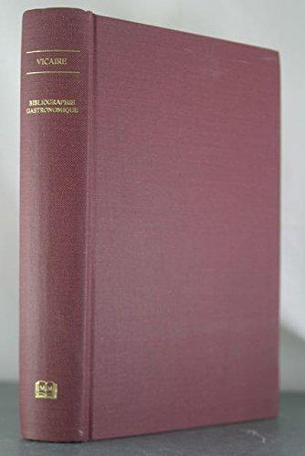 Bibliographie Gastronomique: Vicaire, Georges