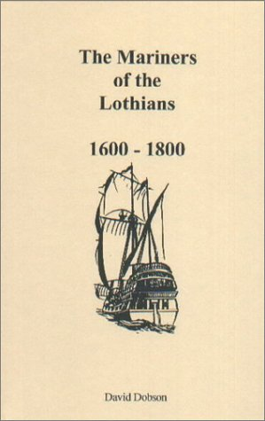 9781888265347: The Mariners of the Lothians, 1600-1800