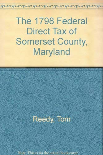 THE 1798 FEDERAL DIRECT TAX OF SOMERSET COUNTY, MARYLAND: Tom Reedy