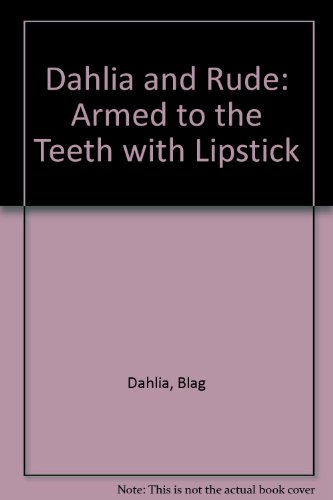 9781888277012: Dahlia and Rude: Armed to the Teeth with Lipstick
