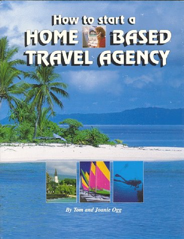 9781888290004: How to Start a Home Based Travel Agency